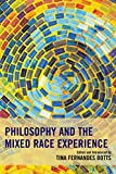 img - for Philosophy and the Mixed Race Experience (Philosophy of Race) book / textbook / text book