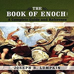 The Book of Enoch: A Complete Guide and Reference Audiobook
