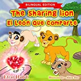 The Sharing Lion / El león que comparte (Bilingual English-Spanish Edition) Children's Picture Book. Teaches your kids the value of sharing. (Beginner ... (Bilingual picture books for kids nº 8)