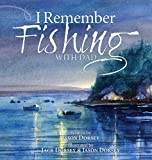 img - for I Remember Fishing with Dad book / textbook / text book