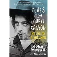 Mayall, J: Blues From Laurel Canyon: My Life