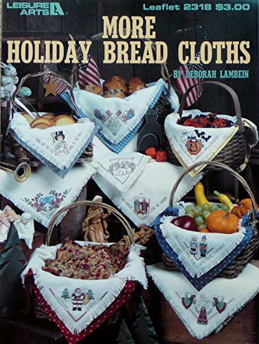 Leisure Arts More Holiday Bread Cloths Counted Cross Stitch Pattern Leaflet #2318 (Cloth Bread Cross Stitch Patterns)