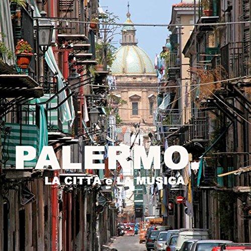 Palermo: La citta e la musica (Palermo: City of Music, Book & 4-CD set)