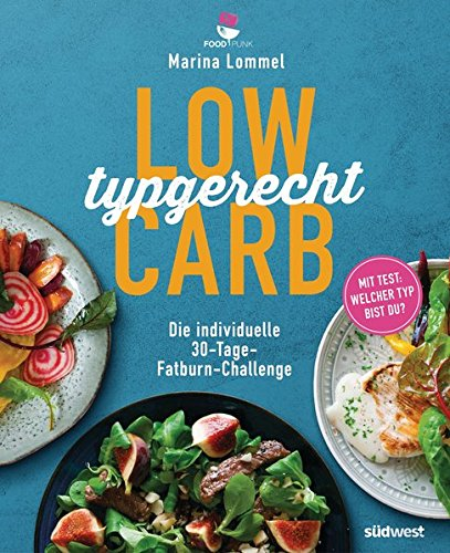 Low Carb typgerecht: Die individuelle 30-Tage-Fatb...