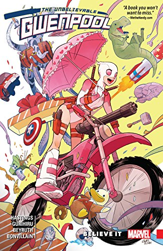 Gwenpool, The Unbelievable Vol. 1: Believe It (Gwenpool, The Unbelievable (2016-2018)) -