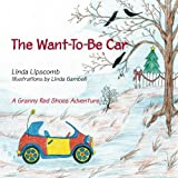 The Want-to-Be Car, Linda Lipscomb, 1419643266
