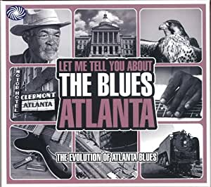 Let Me Tell You About the Blues Atlanta
