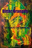 Bitter Oranges, Seamus O'Connor, 1490593713