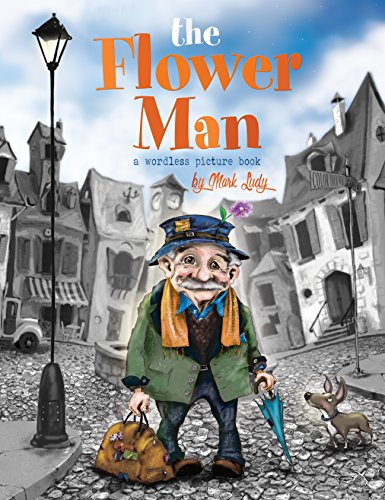 The Flower Man: A Wordless Picture - Pictures Men Of