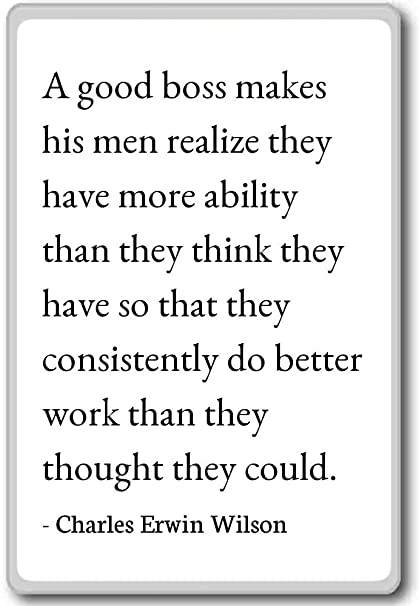 Good Boss Quotes Amazon.com: A good boss makes his men realize they   Charles  Good Boss Quotes