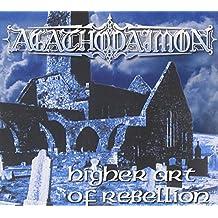 Higher Art Of Rebellion by Agathodaimon (2008-10-28)