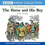 The Chronicles Of Narnia: The Horse And His Boy (BBC Radio Collection: Chronicles of Narnia) by C.S. Lewis (2000-11-30)