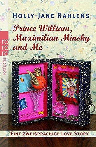 Prince William, Maximilian Minsky and Me. Eine zweisprachige Love Story.