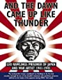 And the Dawn Came Up Like Thunder: Leo Rawlings: Prisoner of Japan and War Artist 1941-1945