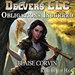 Obligations Incurred: Delvers LLC, Book 2 | Blaise Corvin