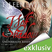 Unsterbliche Bande (Wolf Shadow 9) | Eileen Wilks