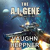 The A.I. Gene: The A.I. Series, Book 2 | Vaughn Heppner