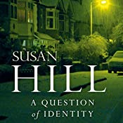 A Question of Identity: Simon Serrailler, Book 7 | Susan Hill