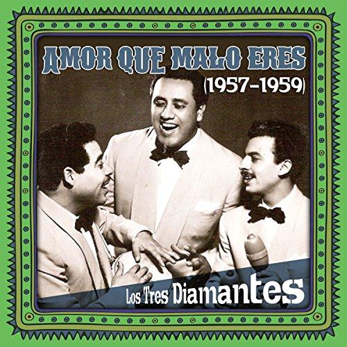 ... Amor que malo eres (1957 - 1959)