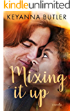 Mixing It Up (Everything Has Changed  Book 2)