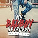 My Bad Boy Neighbor Audiobook by Desirae Clark Narrated by Nicole Graham
