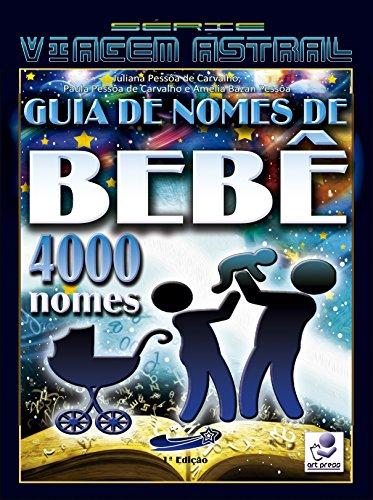 Guia de Nomes de Bebê 4000 Nomes (Série Viagem Astral Livro 8)