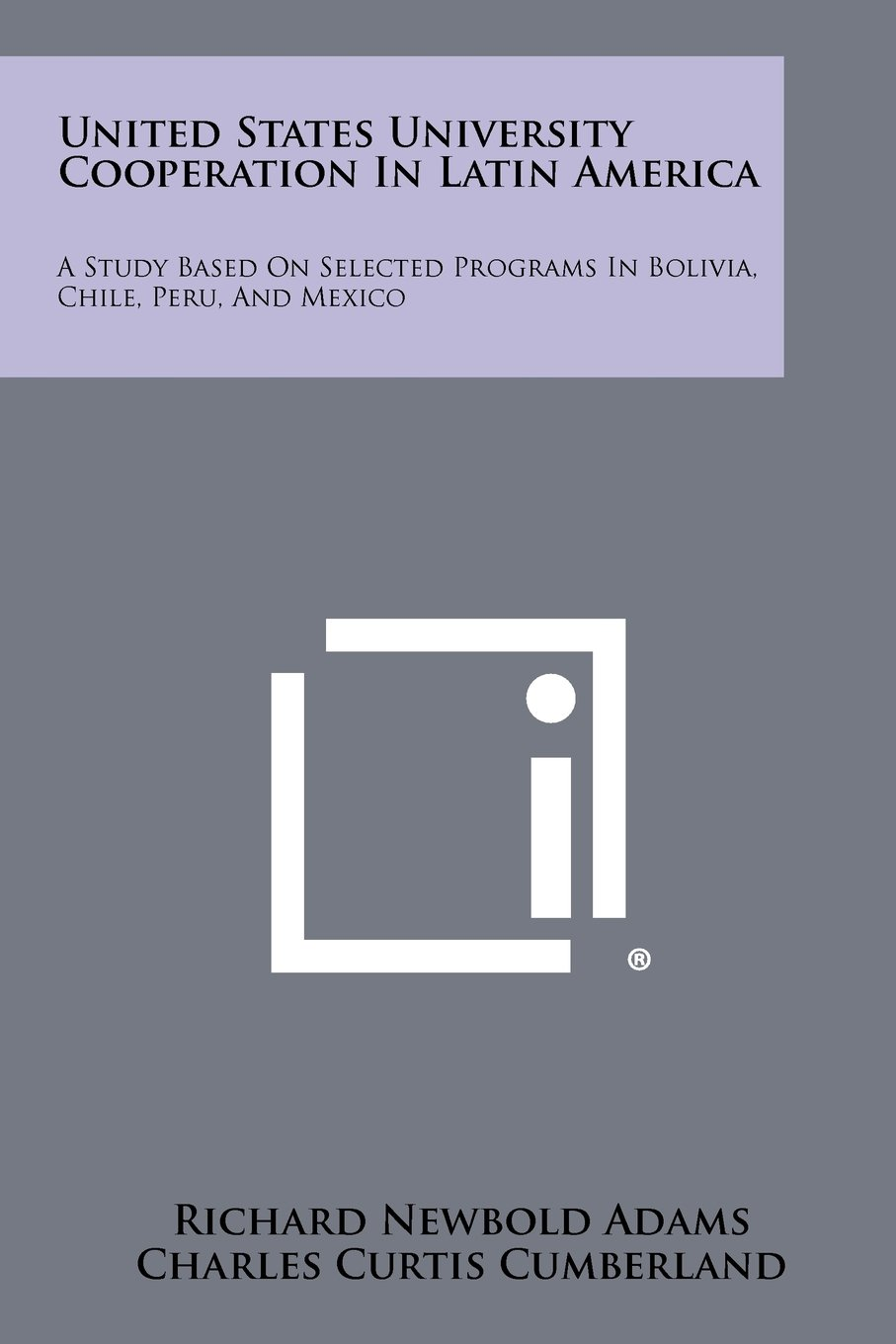 Download United States University Cooperation In Latin America: A Study Based On Selected Programs In Bolivia, Chile, Peru, And Mexico PDF