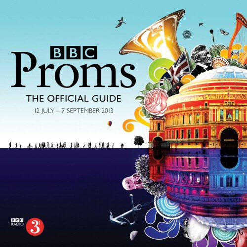 BBC Proms Guide The Official Guide: 12 July - 7 September 2013 (Proms Guide (Promenade Concert Programme))