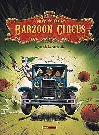 Barzoon Circus, tome 1 : Le jour de la citrouille par Johan Pilet