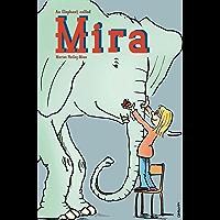 An Elephant Called Mira