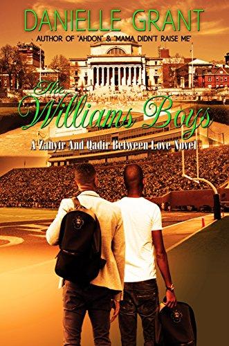 Search : The Williams Boys: A Zahyir And Qadir Between Love Novel