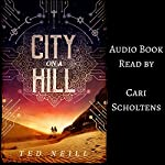 City on a Hill: Omnibus Edition | Ted Neill