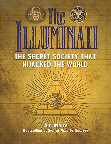 The Illuminati  The Secret Society That Hijacked The World