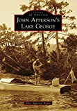 John Apperson's Lake George (Images of America)
