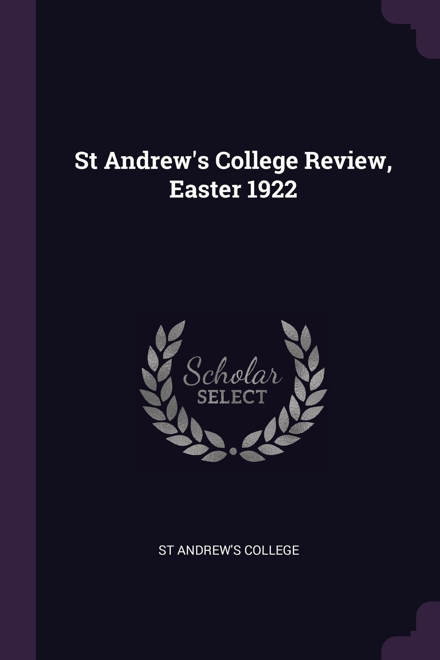 St Andrew's College Review, Easter 1922 pdf
