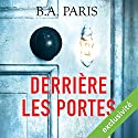 Derrière les portes Audiobook by B. A. Paris Narrated by Maud Rudigoz