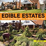 Edible Estates: Attack on the Front Lawn, 2nd Revised Edition: A Project by Fritz Haeg