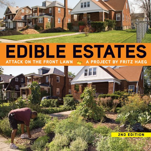 Edible Estates: Attack on the Front Lawn, 2nd Revised Edition: A Project by Fritz Haeg by Brand: Metropolis Books