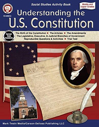 Carson-Dellosa Understanding The U.S. Constitution Workbook, Grades 5-12 (Understanding The Us Constitution Mark Twain Media)