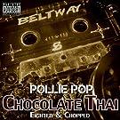 Chocolate Thai [Explicit]