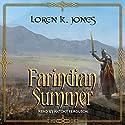 Farindian Summer: Stavin DragonBlessed Series, Book 4 Audiobook by Loren K. Jones Narrated by Antony Ferguson