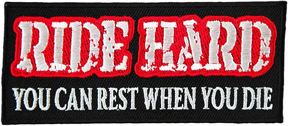 Ride Hard Rest When You Die embroidered BIKER PATCH