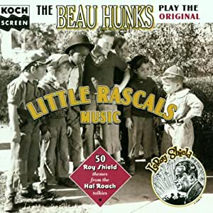 The Beau Hunks Play the Original Little Rascals Music: 50 Roy Shield Themes from the Hal Roach Talkies