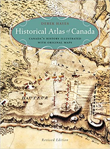 Map Of Canada History.Historical Atlas Of Canada Canada S History Illustrated With