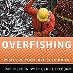 Overfishing: What Everyone Needs to Know | Ray Hilborn,Ulrike Hilborn