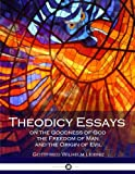 img - for Theodicy Essays on the Goodness of God the Freedom of Man and the Origin of Evil book / textbook / text book