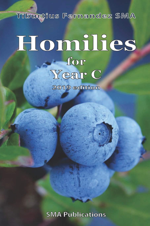 Homilies for Year C (2019 edition): Tiburtius Fernandez