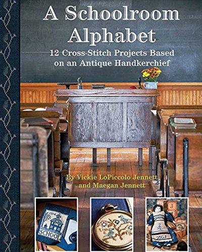 Kansas City Star A Schoolroom Alphabet: Cross Stitch Projects Based on an Antique ABC Handkerchief ()
