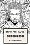 Brad Pitt Adult Coloring Book: Academy Award Winner and Fightclub Star, Most Attractive Man and Director Inspired Adult Coloring Book (Brad Pitt Books)