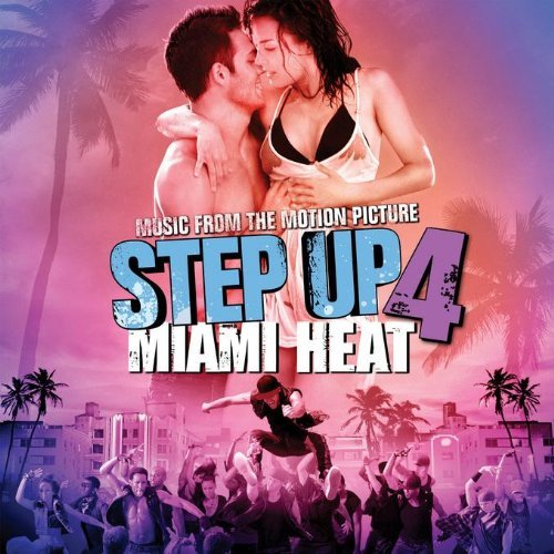 Music from the Motion Picture Step Up 4 - Miami Heat By Various Artists (2012-07-30)